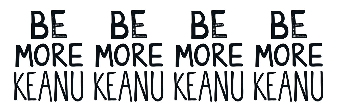 Be More Keanu